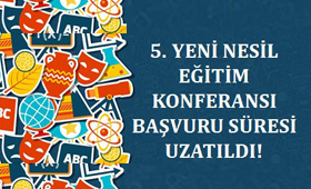 5. YENİ NESİL EĞİTİM KONFERANSI BAŞVURULARI BAŞLADI!